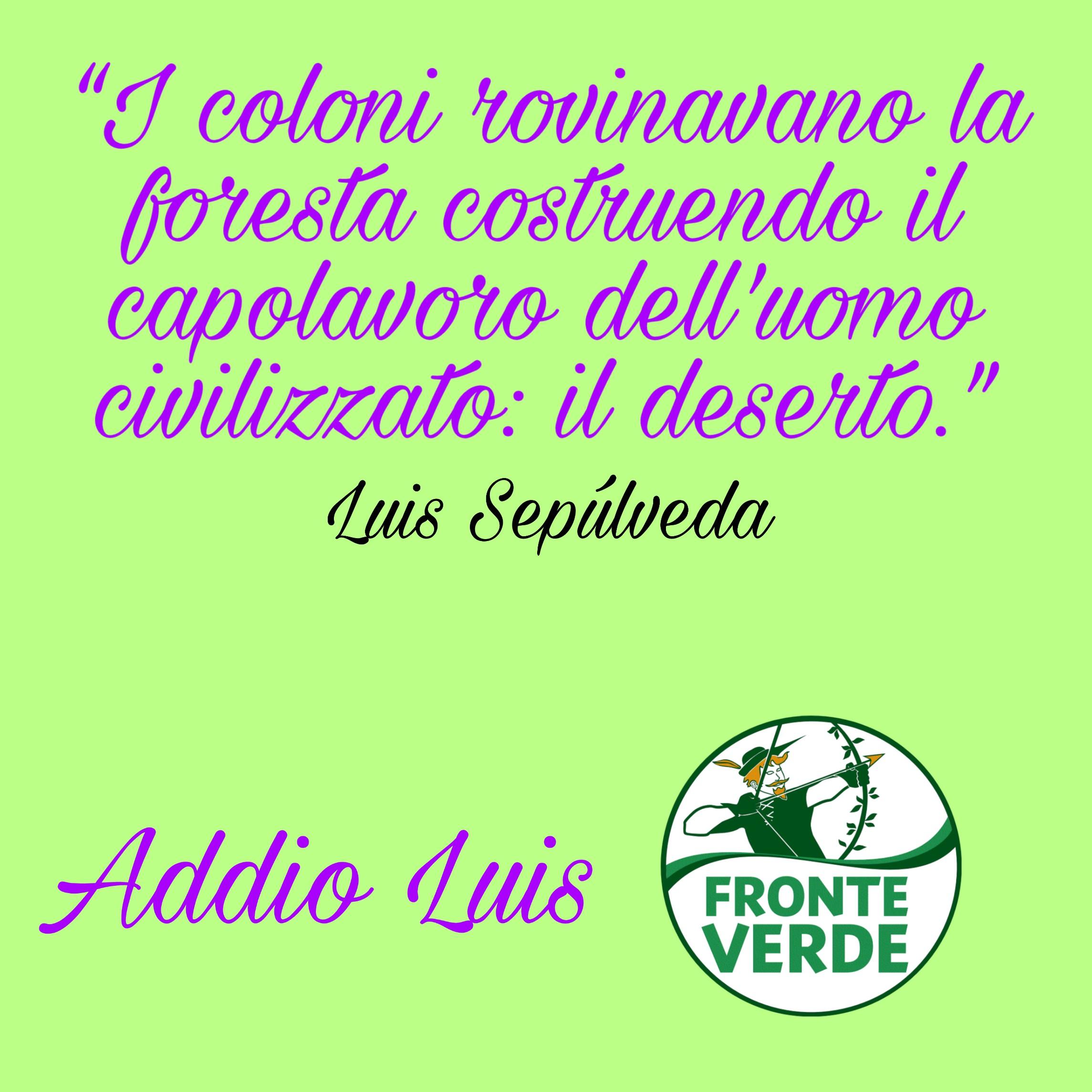 "Morto lo scrittore Luis Sepúlveda. Vincenzo Galizia: ""addio ad un grande ecologista"""
